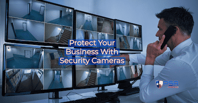 Protect your business with security cameras.